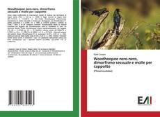 Bookcover of Woodhoopoe nero-nero, dimorfismo sessuale e molle per cappotto