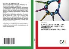 Portada del libro de IL RUOLO DEI NETWORK E DEI FINANZIAMENTI EUROPEI NEL PROCESSO DI INTERNALIZZAZIONE DELLE INVs