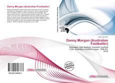Bookcover of Danny Morgan (Australian Footballer)