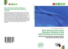 Bookcover of New Democratic Party Shadow Cabinet of the 40th Parliament of Canada