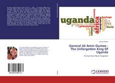 Bookcover of General Idi Amin Oumee - The Unforgotten King Of Uganda