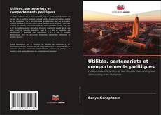 Bookcover of Utilités, partenariats et comportements politiques