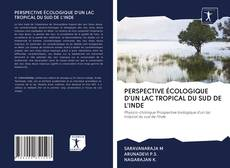 Bookcover of PERSPECTIVE ÉCOLOGIQUE D'UN LAC TROPICAL DU SUD DE L'INDE