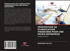 Capa do livro de PROPOSITION DE PLANIFICATION FINANCIÈRE POUR UNE MICRO-ENTREPRISE