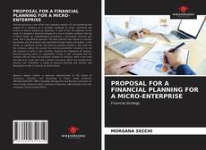 Bookcover of PROPOSAL FOR A FINANCIAL PLANNING FOR A MICRO-ENTERPRISE