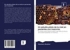 Bookcover of Un estudio piloto de la miel en pacientes con insomnio