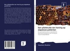 Bookcover of Een pilotstudie van honing op slapeloze patiënten