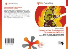 Bookcover of Defence Fire Training and Development Centre