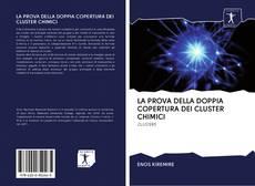 Bookcover of LA PROVA DELLA DOPPIA COPERTURA DEI CLUSTER CHIMICI