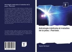 Portada del libro de Astrologie médicale et maladies de la peau : Psoriasis