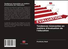 Tendances innovantes en matière d'évaluation de l'éducation的封面