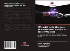 Bookcover of Efficacité de la thérapie de mouvement induite par des contraintes