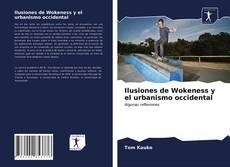Couverture de Ilusiones de Wokeness y el urbanismo occidental