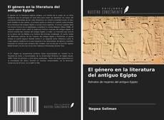 El género en la literatura del antiguo Egipto kitap kapağı
