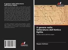 Bookcover of Il genere nella letteratura dell'Antico Egitto