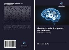 Bookcover of Geneeskunde Religie en Gezondheid