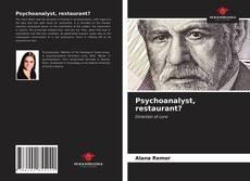 Bookcover of Psychoanalyst, restaurant?