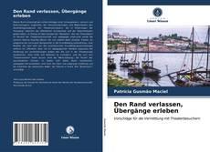 Capa do livro de Den Rand verlassen, Übergänge erleben