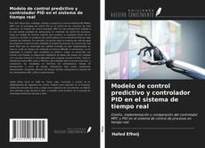 Portada del libro de Modelo de control predictivo y controlador PID en el sistema de tiempo real