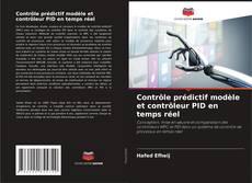 Обложка Contrôle prédictif modèle et contrôleur PID en temps réel