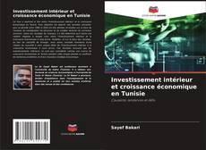 Bookcover of Investissement intérieur et croissance économique en Tunisie