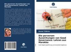Bookcover of Die perversen Auswirkungen von Good Governance: Lehren aus Marokko