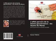 Bookcover of L'effet pervers de la bonne gouvernance : les leçons du Maroc