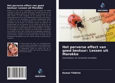 Bookcover of Het perverse effect van goed bestuur: Lessen uit Marokko