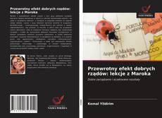 Обложка Przewrotny efekt dobrych rządów: lekcje z Maroka