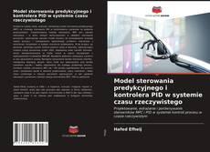Model sterowania predykcyjnego i kontrolera PID w systemie czasu rzeczywistego kitap kapağı