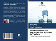Обложка Alkoholkonsum von Migranten aus Myanmar in Thailand