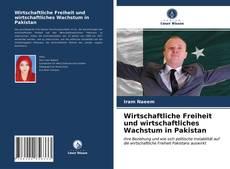 Bookcover of Wirtschaftliche Freiheit und wirtschaftliches Wachstum in Pakistan