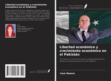 Bookcover of Libertad económica y crecimiento económico en el Pakistán