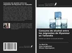 Portada del libro de Consumo de alcohol entre los migrantes de Myanmar en Tailandia