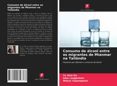 Обложка Consumo de álcool entre os migrantes de Mianmar na Tailândia