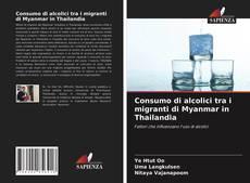 Copertina di Consumo di alcolici tra i migranti di Myanmar in Thailandia