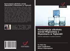 Обложка Konsumpcja alkoholu wśród Migrantów z Myanmaru w Tajlandii