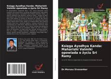 Bookcover of Księga Ayodhya Kanda: Maharishi Valmiki opowiada o życiu Sri Ramy