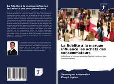 Buchcover von La fidélité à la marque influence les achats des consommateurs