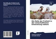 Bookcover of Die Rolle der Freiheit in der wirtschaftlichen Entwicklung Indiens