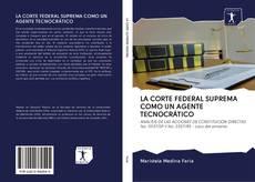 Copertina di LA CORTE FEDERAL SUPREMA COMO UN AGENTE TECNOCRÁTICO