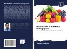 Bookcover of Production d'aliments biologiques