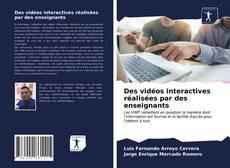 Bookcover of Des vidéos interactives réalisées par des enseignants
