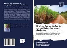 Bookcover of Efeitos dos períodos de competição das ervas daninhas