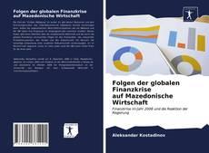 Folgen der globalen Finanzkrise auf Mazedonische Wirtschaft kitap kapağı