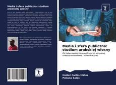 Media i sfera publiczna: studium arabskiej wiosny kitap kapağı