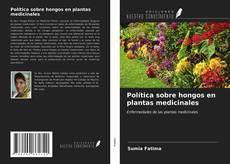 Portada del libro de Política sobre hongos en plantas medicinales