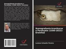 Bookcover of Ikonografowie-kronikarze o Parahybie (1500-1822): Eremitaż