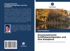 Buchcover von Unsymmetrische Schiffsbasisliganden und ihre Komplexe