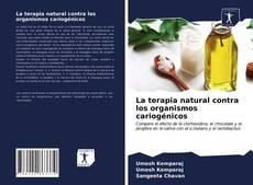 Обложка La terapia natural contra los organismos cariogénicos